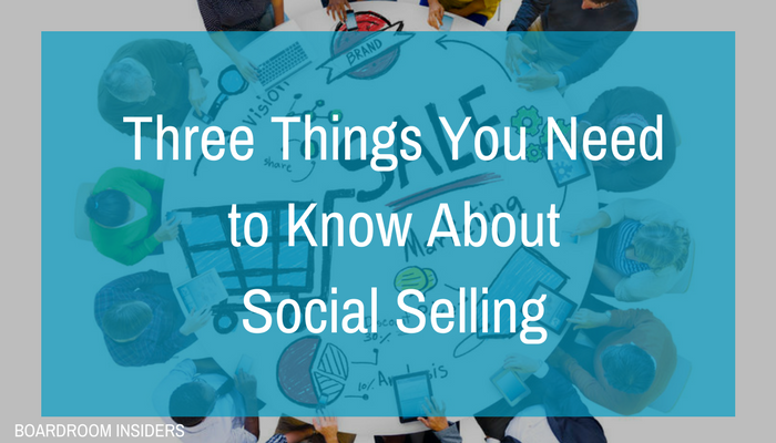 Three Things You Need to Know About Social Selling.png