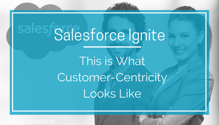 Salesforce Ignite This is what customer centricity looks like (1).png